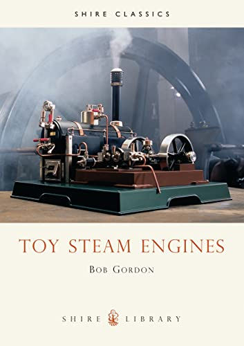 Toy Steam Engines (Shire Library) (0852637756) by Bob Gordon