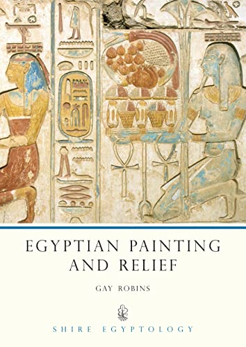 9780852637890: Egyptian Painting and Relief (Shire Egyptology)