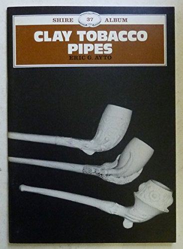 9780852638637: Clay Tobacco Pipes (Shire album)