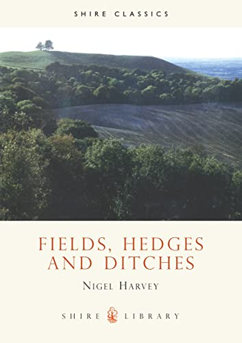 9780852638682: Fields, Hedges and Ditches (Shire Library)