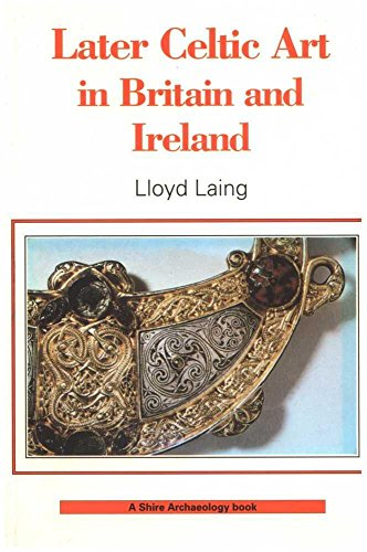 9780852638743: Later Celtic Art (Shire Archaeology)