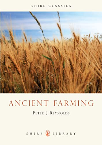 Ancient Farming: Reynolds, Peter J.