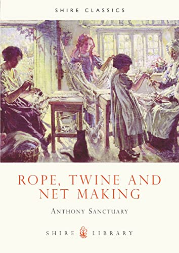 9780852639184: Rope, Twine and Net Making (Shire Library)