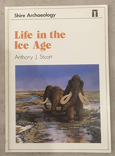 9780852639290: Life in the Ice Age (Shire archaeology series)
