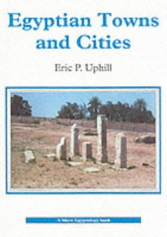 Egyptian towns and cities.: Uphill, Eric P. (Eric Parrington).