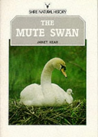 The Mute Swan (Shire natural history) (0852639481) by Kear, Janet