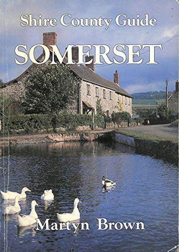 Somerset (Shire county guide): Martyn Brown