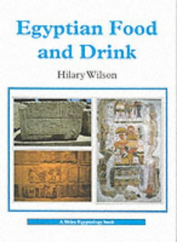 Egyptian Food and Drink (Shire Egyptology): Wilson, Hilary