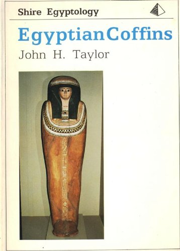 Egyptian Coffins (Shire Egyptology Series): Taylor, John H.