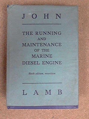 9780852641057: Running and Maintenance of the Marine Diesel Engine