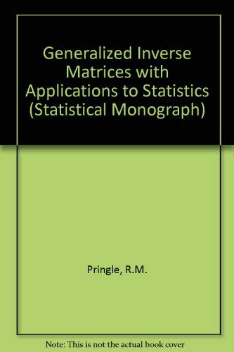 9780852641811: Generalized Inverse Matrices: With Applications to Statistics (Statistical Monograph)