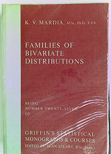 Families of Bivariate Distributions (Griffin's Statistical Monographs): Mardia, K. V.
