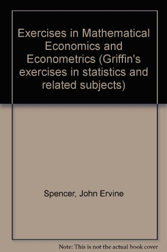 9780852642252: Exercises in Mathematical Economics and Econometrics (Griffin's exercises in statistics and related subjects)