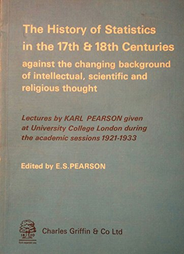 9780852642504: The History of Statistics in the Seventeenth and Eighteenth Centuries Against the Changing Background of Intellectual, Scientific and Religious Thought
