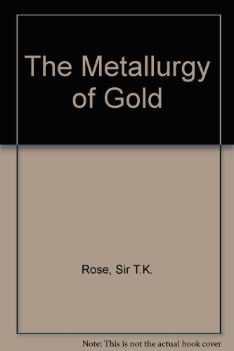 9780852642924: The Metallurgy of Gold