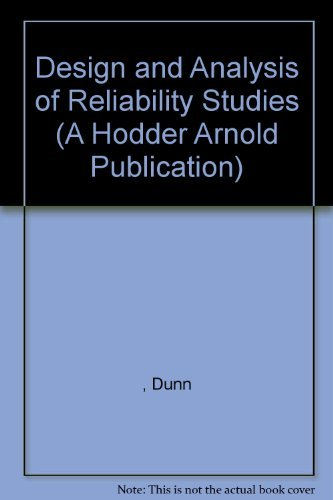 Design and Analysis of Reliability Studies: The: Graham Dunn