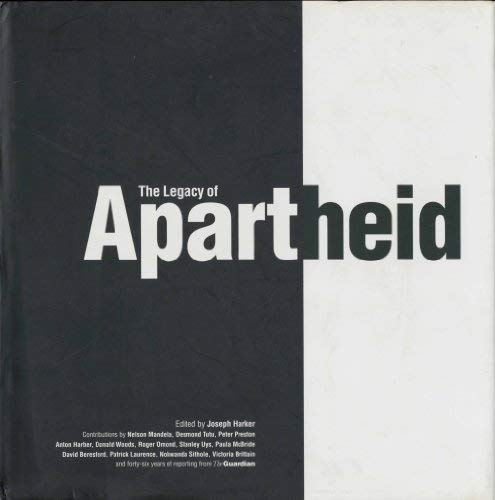 The Legacy of Apartheid: Edited By Joseph Harker