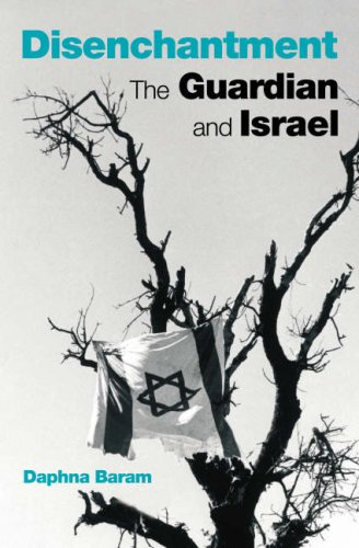 9780852650905: Disenchantment: The Guardian and Israel: The Guardian and Israel