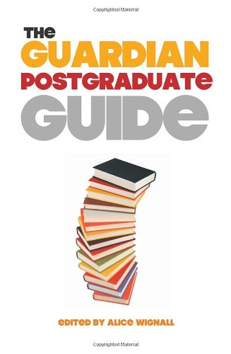 9780852651049: The Guardian Postgraduate Guide: What to Study, Where to Go and How to Finance It (Guardian Books)