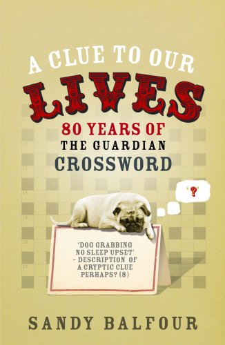 9780852651063: A Clue to Our Lives: 85 Years of the Guardian Cryptic Crossword