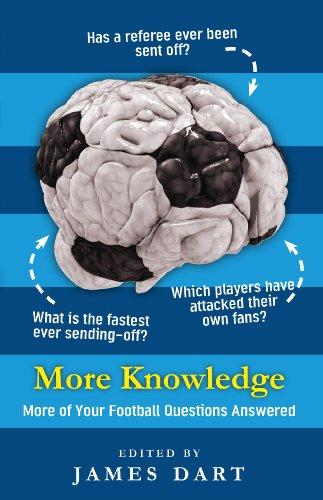More Knowledge: More of your football questions answered: Dart, James