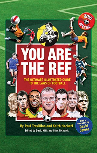 You are the Ref: The Ultimate Illustrated Guide to the Laws of Football: Trevillion, Paul, Hackett,...