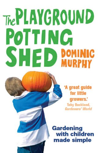 9780852652091: The Playground Potting Shed: Gardening with children made simple