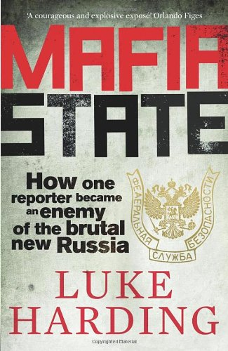 9780852652473: Mafia State: How one reporter became an enemy of the brutal new Russia