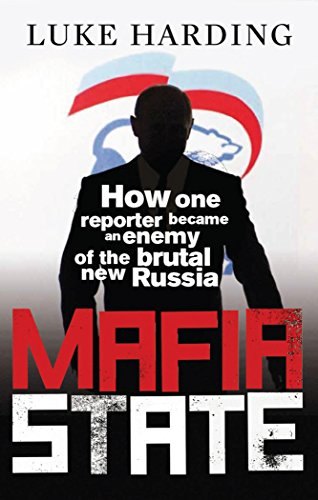 9780852652497: Mafia State: How One Reporter Became an Enemy of the Brutal New Russia
