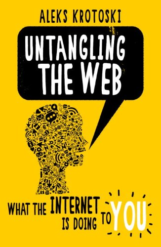 9780852653142: Untangling the Web: What the internet is doing to you