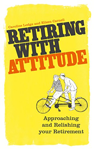 9780852655580: Retiring With Attitude: Approaching And Relishing Your Retirement