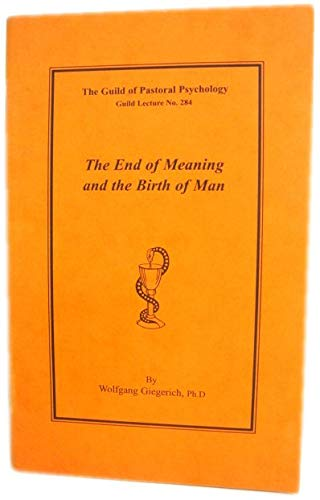 9780852662472: The End of Meaning and the Birth of Man
