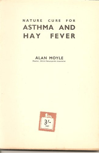 Nature Cure for Asthma and Hay Fever (Self-help): Moyle, Alan