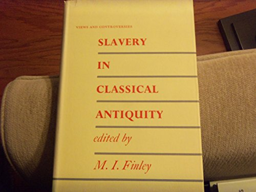 9780852700129: Slavery in Classical Antiquity (Views and controversies about classical antiquity)