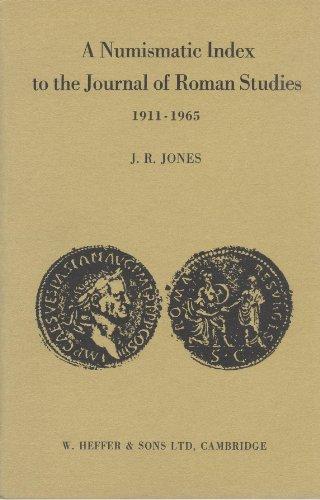 NUMISMATIC INDEX TO THE JOURNAL OF ROMAN STUDIES, 1911-1965: Jones, J. R.
