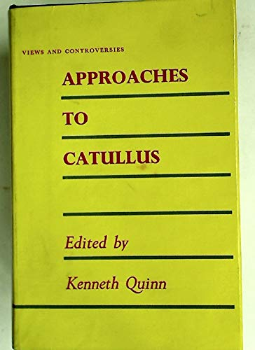 9780852700631: Approaches to Catullus (Views & Controversies About Classical Antique)