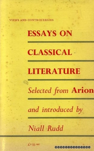 """9780852700747: Essays on Classical Literature: Selected from """"Arion"""" (Views & Controversies About Classical Antique)"""