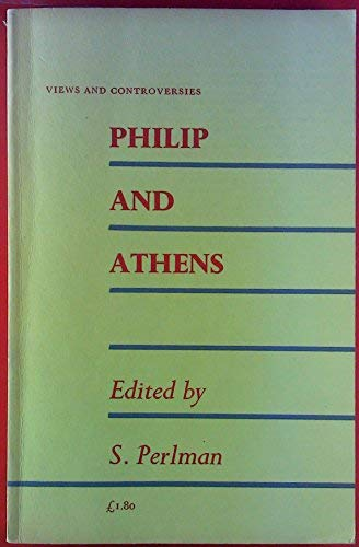 9780852700778: Philip and Athens (Views & Controversies About Classical Antiquity)