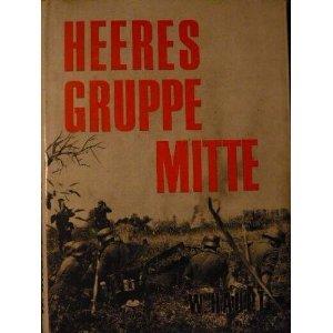 Heeresgruppe Mitte: Der Kampf im Mittelabschnitt der Ostfront, 1941-45: Haupt, Werner: