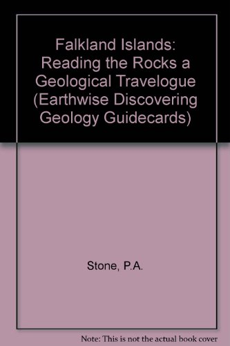 9780852723715: Falkland Islands: Reading the Rocks a Geological Travelogue (Earthwise Discovering Geology Guidecards)