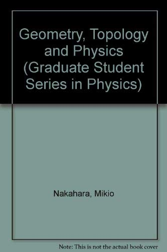 9780852740941: Geometry, Topology, and Physics (Graduate Student Series in Physics)