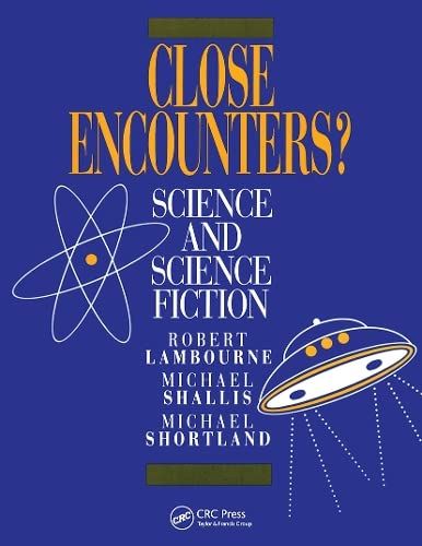 Close Encounters?: Science and Science Fiction: Lambourne, R.J and