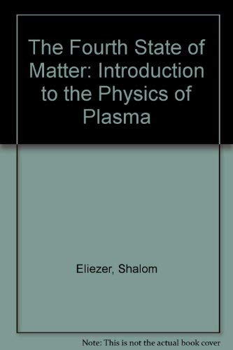 9780852741634: The Fourth State of Matter: An Introduction to the Physics of Plasma