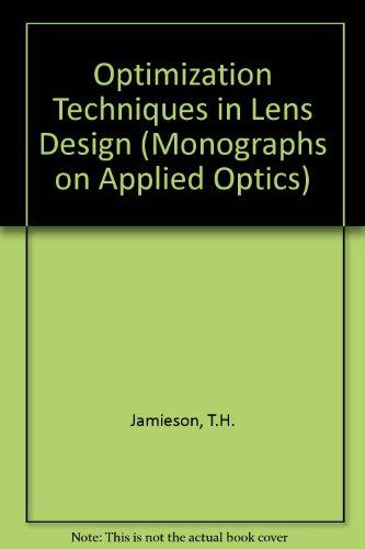 9780852741726: Optimization Techniques in Lens Design (Monographs on Applied Optics)