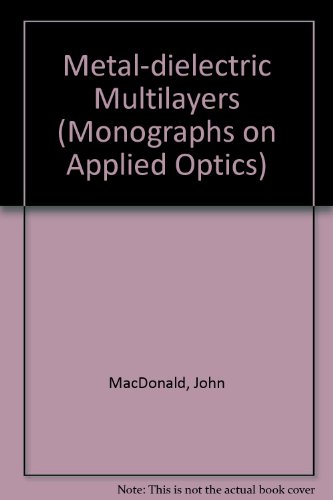 9780852741733: Metal-dielectric Multilayers (Monographs on Applied Optics)