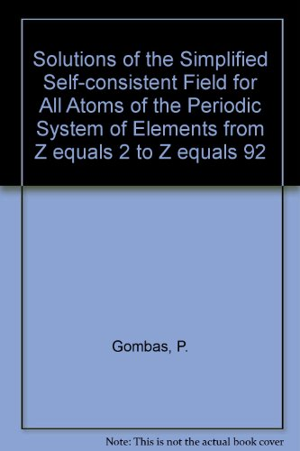 Solutions of the Simplified Self-consistent Field for All Atoms of the Periodic System of Elements ...