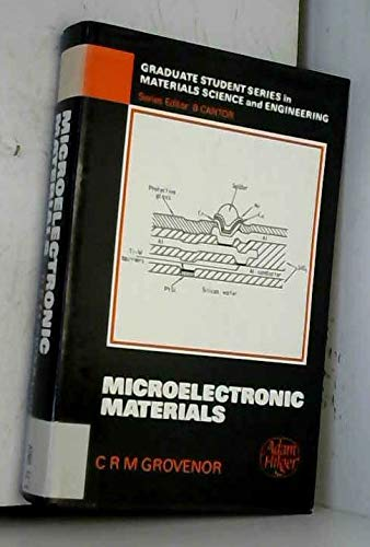 Microelectronic materials (Graduate student series in materials science and engineering): Grovenor,...