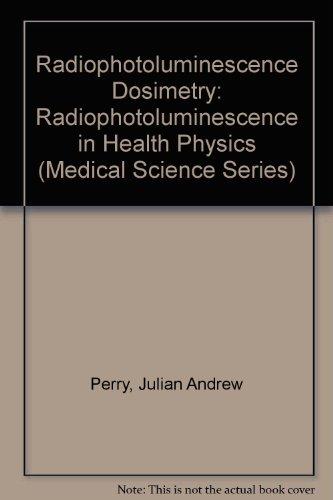 9780852742723: RPL Dosimetry, Radiophotoluminescence in Health Physics (Medical Science)