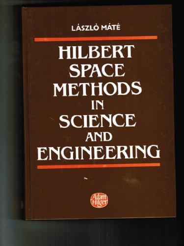 9780852742938: Hilbert Space Methods in Science and Engineering,