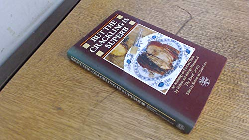 9780852743010: But the Crackling is Superb: An Anthology on Food and Drink by Fellows and Foreign Members of the Royal Society
